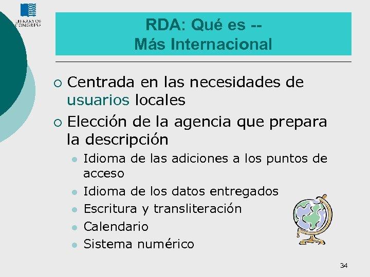 RDA: Qué es -Más Internacional Centrada en las necesidades de usuarios locales ¡ Elección
