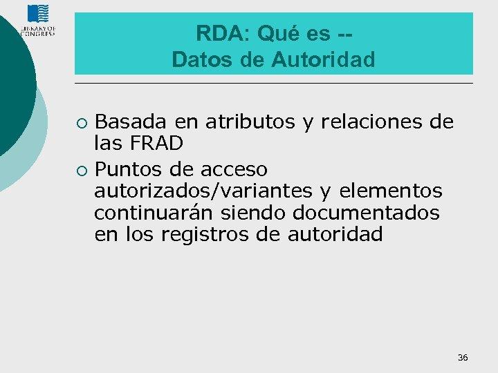 RDA: Qué es -Datos de Autoridad Basada en atributos y relaciones de las FRAD