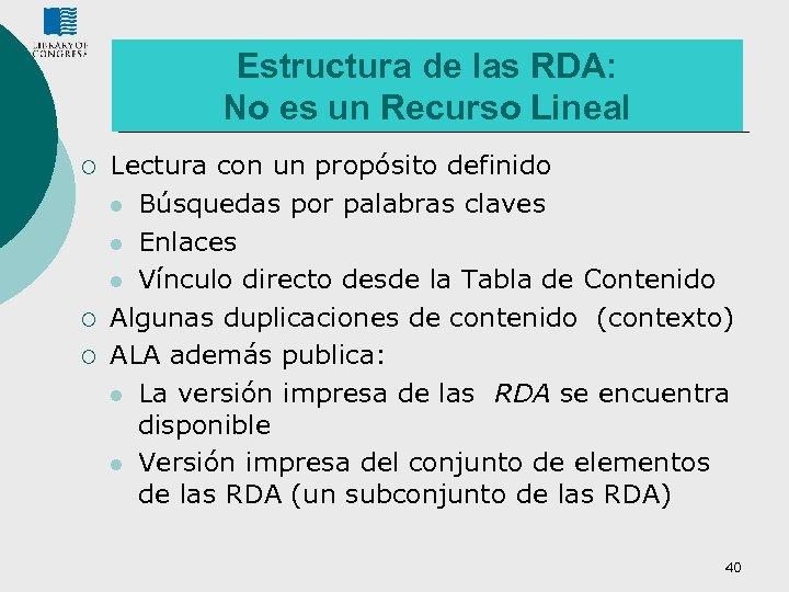 Estructura de las RDA: No es un Recurso Lineal ¡ ¡ ¡ Lectura con