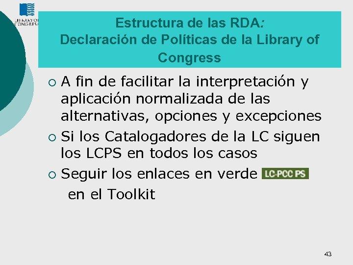 Estructura de las RDA: Declaración de Políticas de la Library of Congress A fin