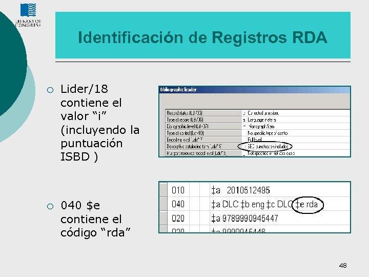"""Identificación de Registros RDA ¡ Lider/18 contiene el valor """"i"""" (incluyendo la puntuación ISBD"""
