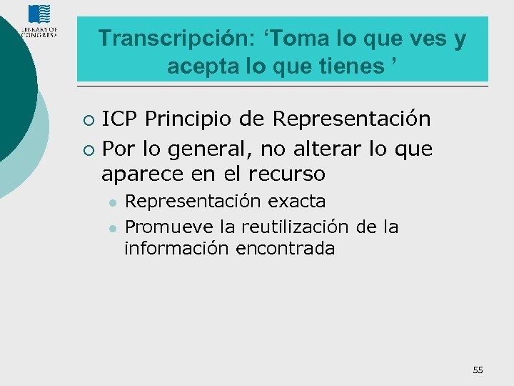 Transcripción: 'Toma lo que ves y acepta lo que tienes ' ICP Principio de