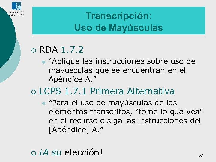 Transcripción: Uso de Mayúsculas ¡ RDA 1. 7. 2 l ¡ LCPS 1. 7.