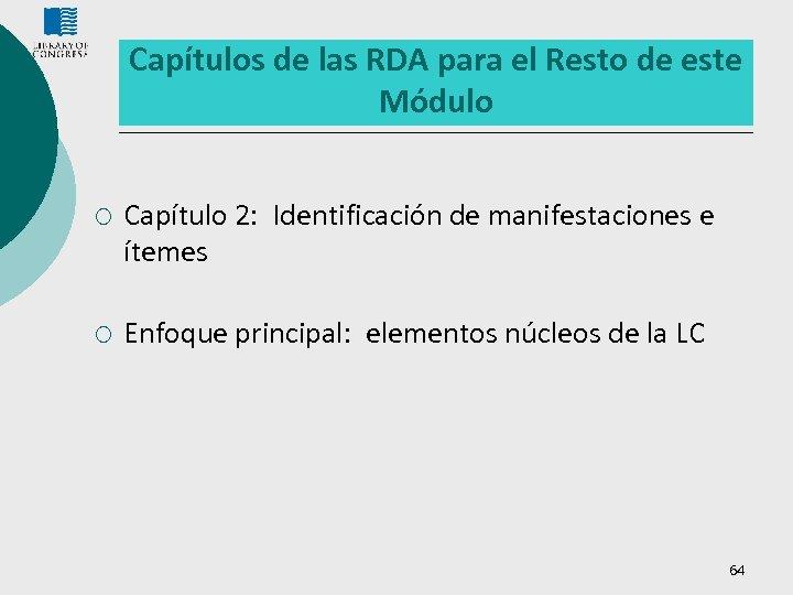 Capítulos de las RDA para el Resto de este Módulo ¡ Capítulo 2: Identificación