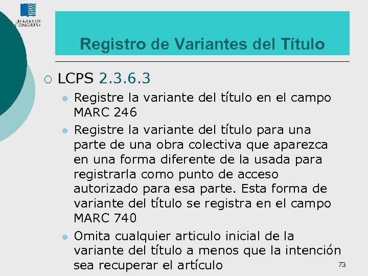 Registro de Variantes del Título ¡ LCPS 2. 3. 6. 3 l l l