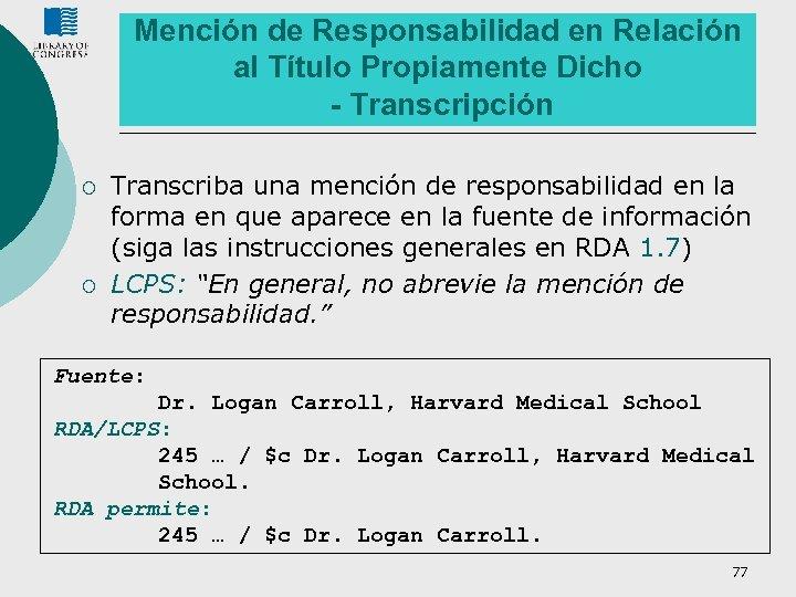 Mención de Responsabilidad en Relación al Título Propiamente Dicho - Transcripción ¡ ¡ Transcriba