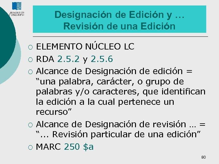 Designación de Edición y … Revisión de una Edición ¡ ¡ ¡ ELEMENTO NÚCLEO