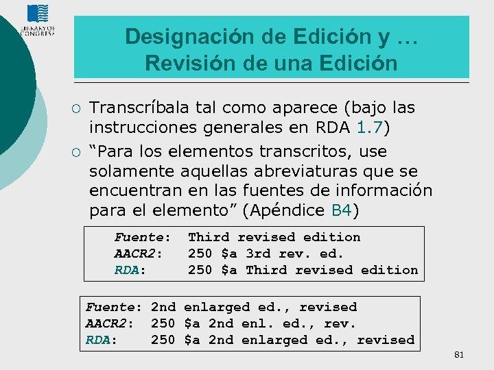 Designación de Edición y … Revisión de una Edición ¡ ¡ Transcríbala tal como
