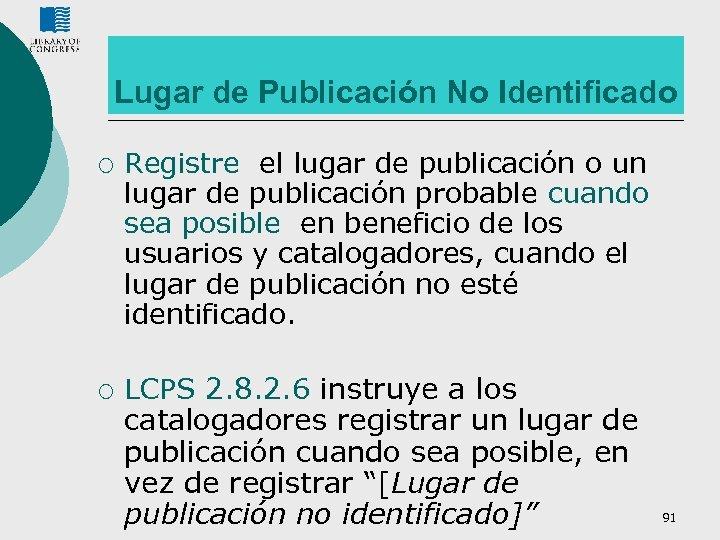 Lugar de Publicación No Identificado ¡ ¡ Registre el lugar de publicación o un