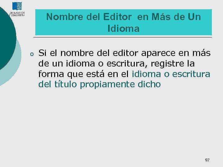 Nombre del Editor en Más de Un Idioma o Si el nombre del editor