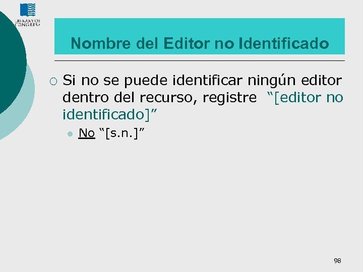 Nombre del Editor no Identificado ¡ Si no se puede identificar ningún editor dentro