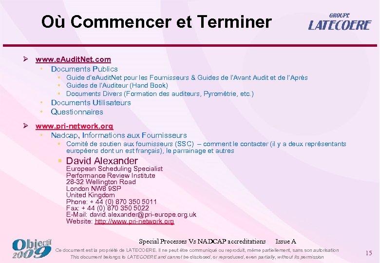 Où Commencer et Terminer Ø www. e. Audit. Net. com • Documents Publics §