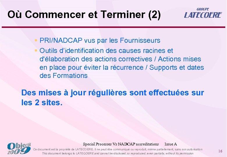 Où Commencer et Terminer (2) § PRI/NADCAP vus par les Fournisseurs § Outils d'identification