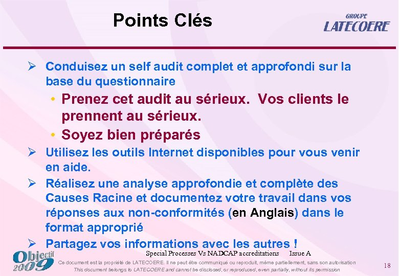 Points Clés Ø Conduisez un self audit complet et approfondi sur la base du