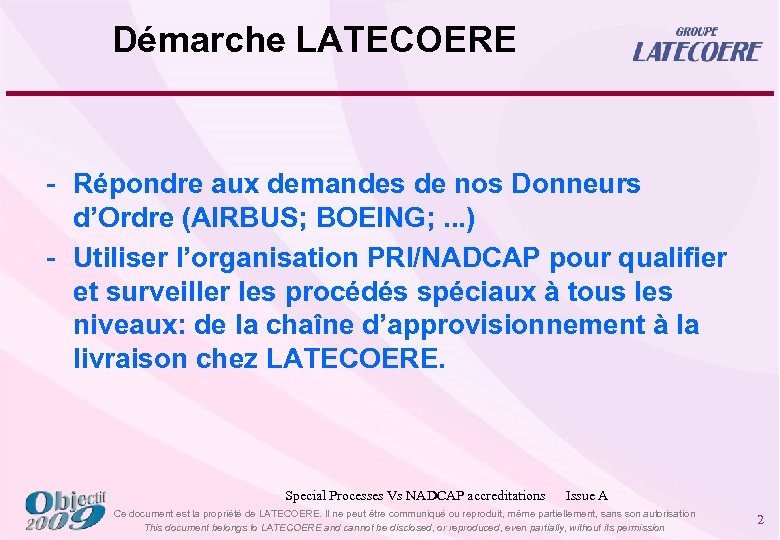 Démarche LATECOERE - Répondre aux demandes de nos Donneurs d'Ordre (AIRBUS; BOEING; . .