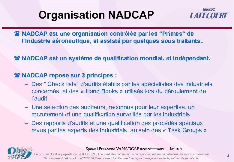 """Organisation NADCAP ( NADCAP est une organisation contrôlée par les """"Primes"""" de l'industrie aéronautique,"""