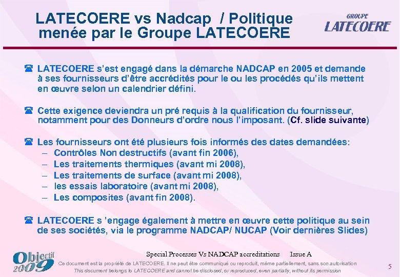 LATECOERE vs Nadcap / Politique menée par le Groupe LATECOERE ( LATECOERE s'est engagé