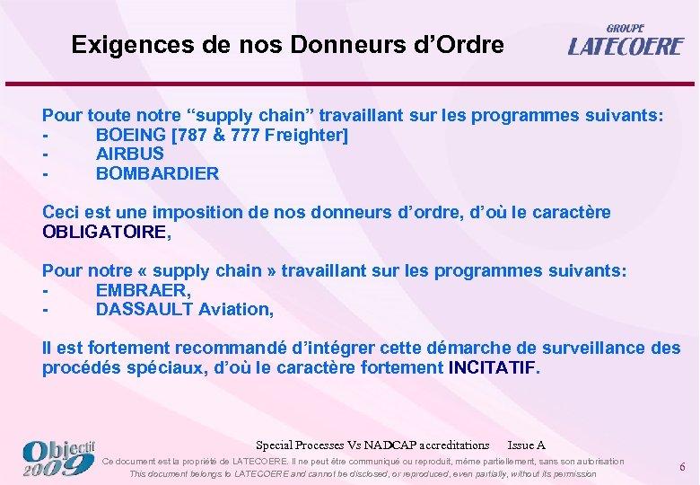 """Exigences de nos Donneurs d'Ordre Pour toute notre """"supply chain"""" travaillant sur les programmes"""