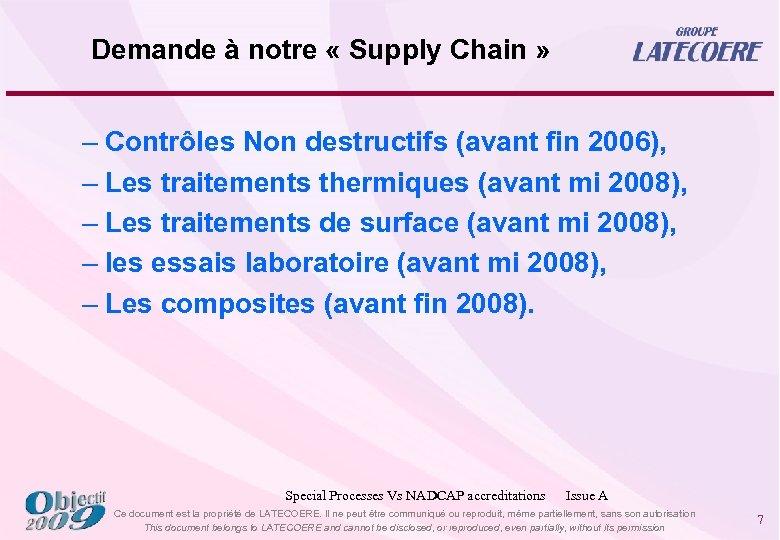 Demande à notre « Supply Chain » – Contrôles Non destructifs (avant fin 2006),