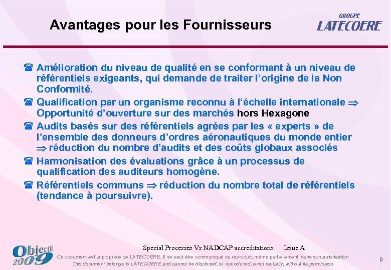 Avantages pour les Fournisseurs ( Amélioration du niveau de qualité en se conformant à