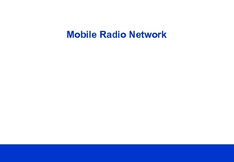 Mobile Radio Network