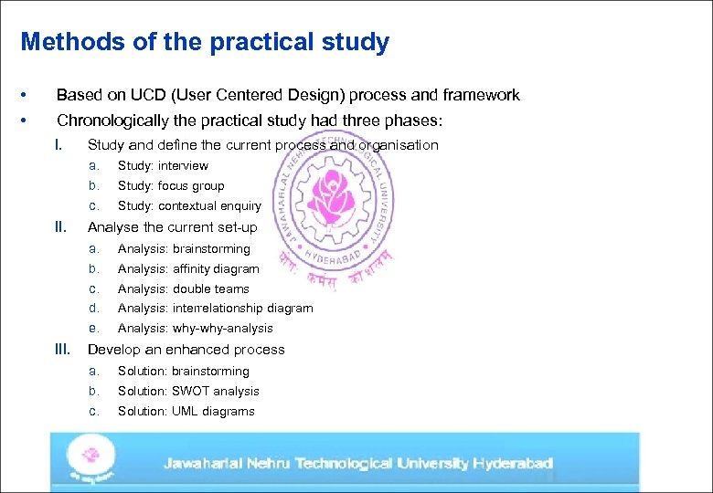 Methods of the practical study • Based on UCD (User Centered Design) process and