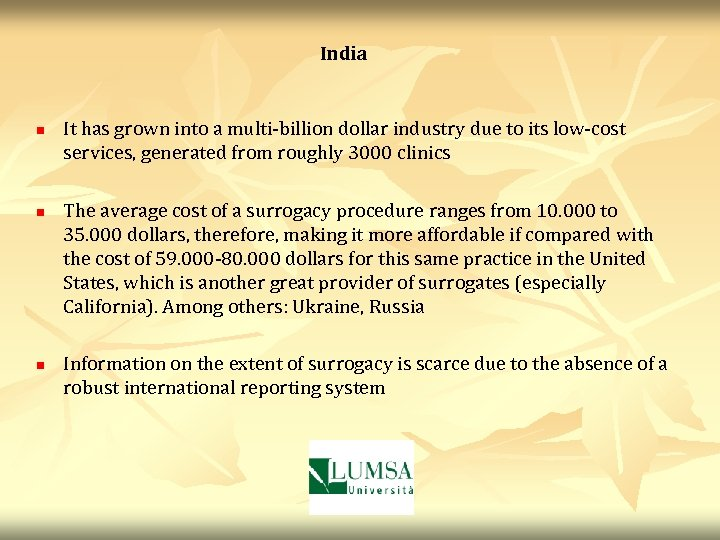 India n n n It has grown into a multi-billion dollar industry due to