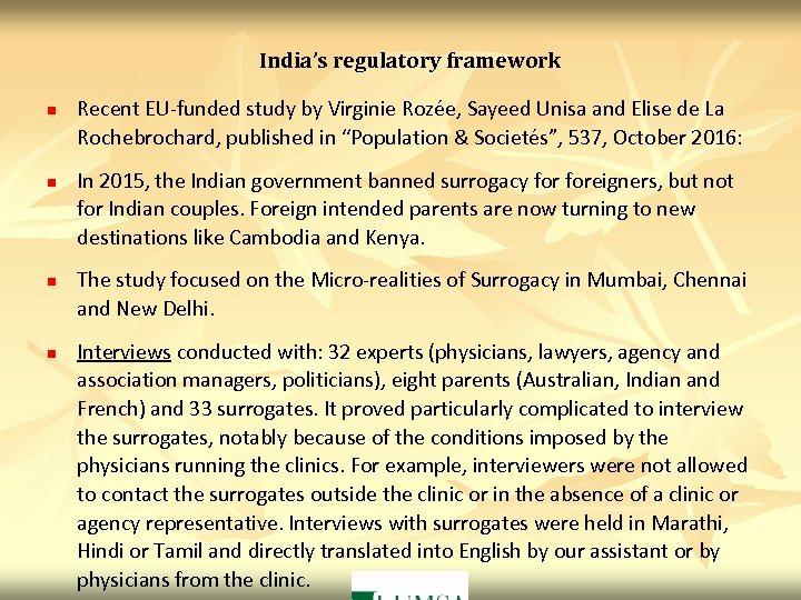 India's regulatory framework n n Recent EU-funded study by Virginie Rozée, Sayeed Unisa and