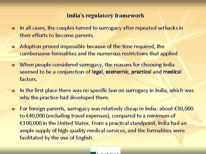 India's regulatory framework n n n In all cases, the couples turned to surrogacy