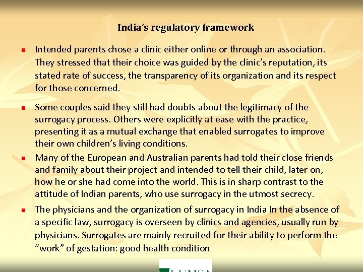 India's regulatory framework n n Intended parents chose a clinic either online or through