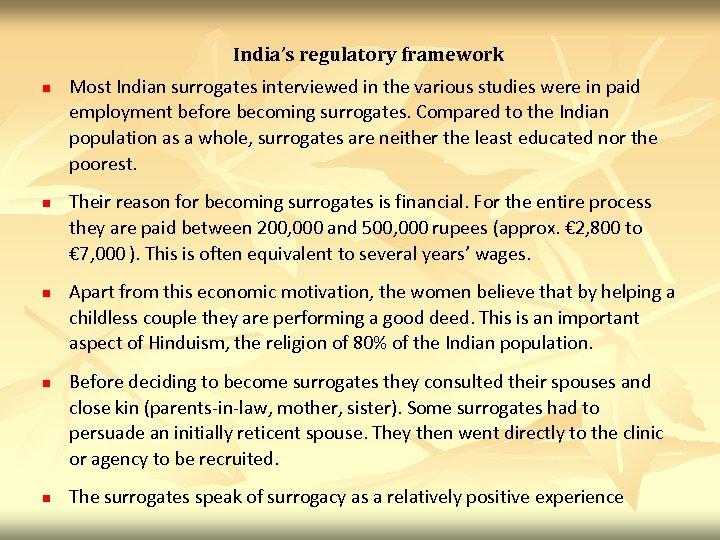 India's regulatory framework n n n Most Indian surrogates interviewed in the various studies