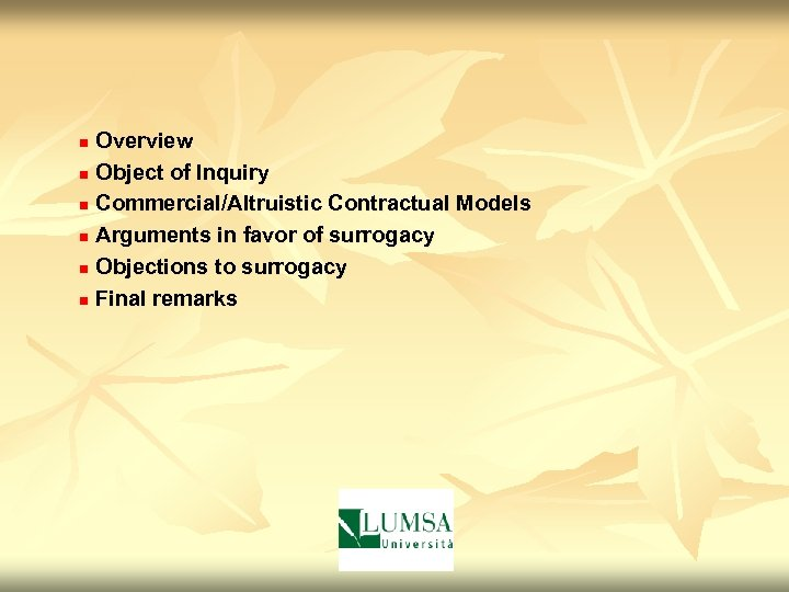 Overview n Object of Inquiry n Commercial/Altruistic Contractual Models n Arguments in favor