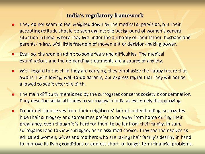 India's regulatory framework n n n They do not seem to feel weighed down