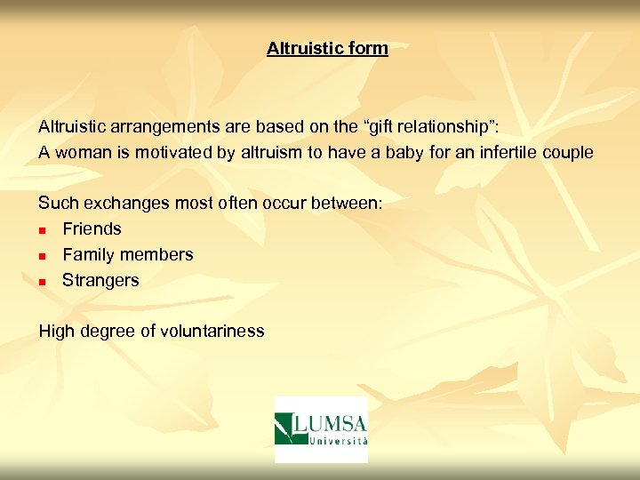 """Altruistic form Altruistic arrangements are based on the """"gift relationship"""": A woman is motivated"""