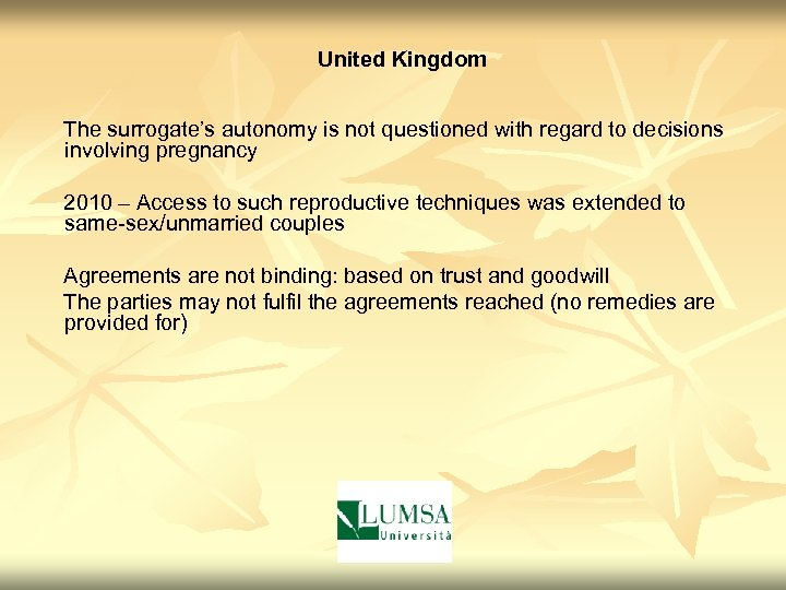 United Kingdom The surrogate's autonomy is not questioned with regard to decisions involving pregnancy