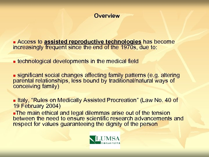 Overview Access to assisted reproductive technologies has become increasingly frequent since the end of