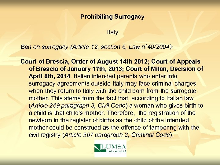 Prohibiting Surrogacy Italy Ban on surrogacy (Article 12, section 6, Law n° 40/2004): Court
