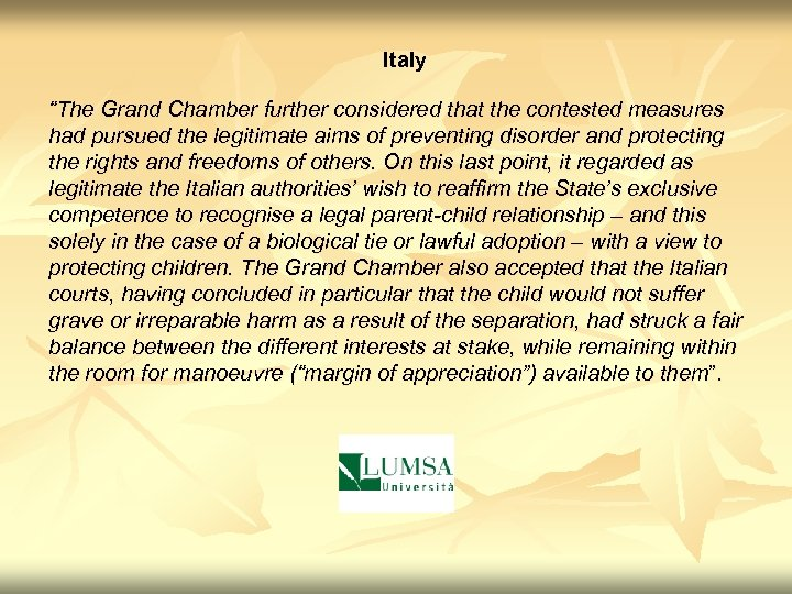"""Italy """"The Grand Chamber further considered that the contested measures had pursued the legitimate"""