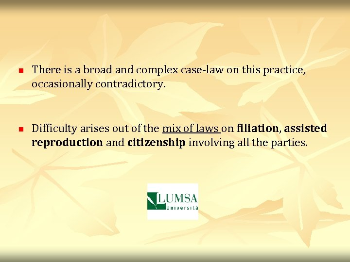 n n There is a broad and complex case-law on this practice, occasionally contradictory.