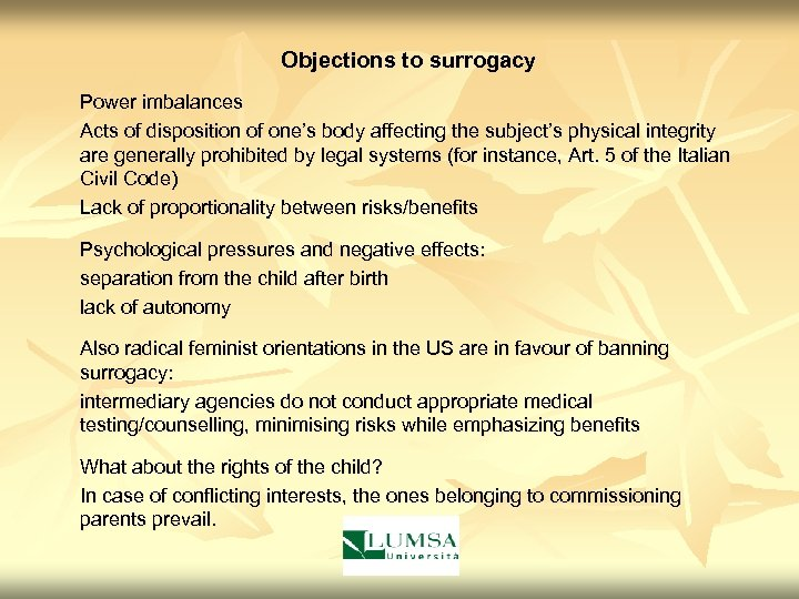 Objections to surrogacy Power imbalances Acts of disposition of one's body affecting the subject's