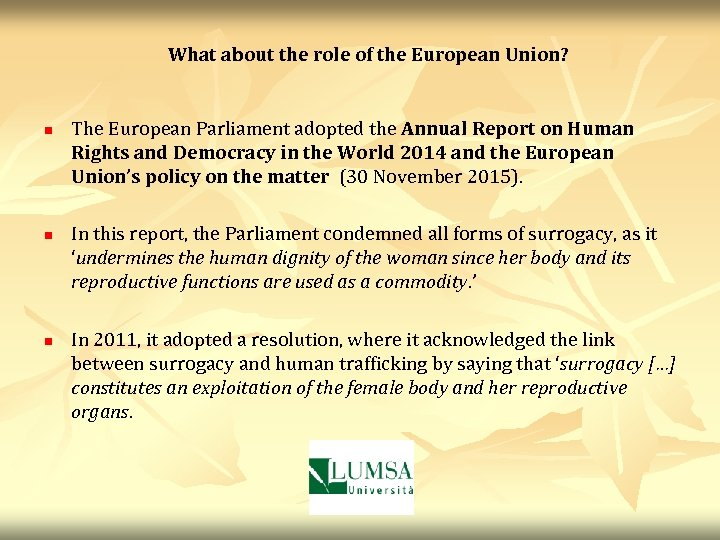 What about the role of the European Union? n The European Parliament adopted the