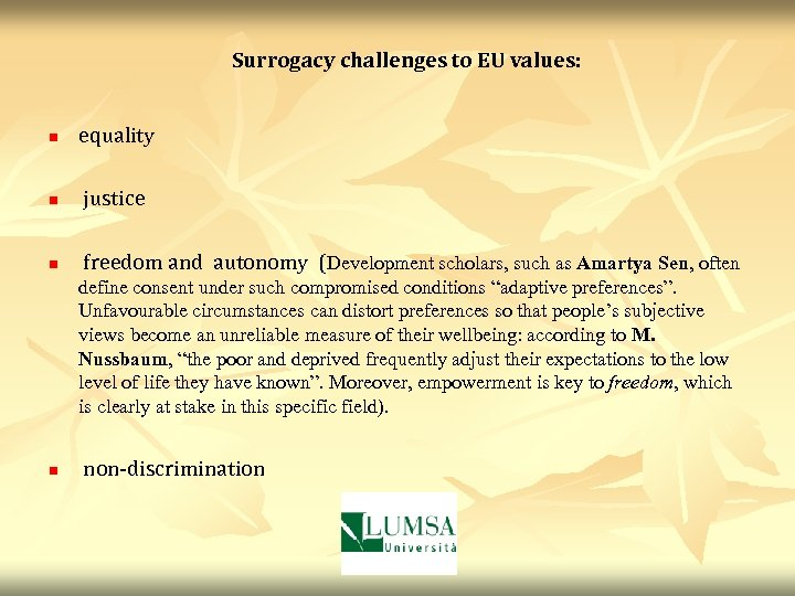 Surrogacy challenges to EU values: n equality n justice n freedom and autonomy (Development
