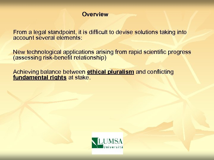 Overview From a legal standpoint, it is difficult to devise solutions taking into