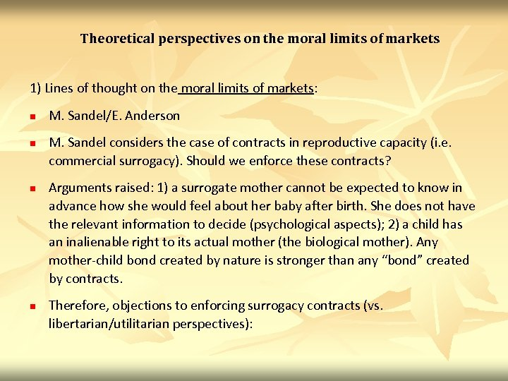 Theoretical perspectives on the moral limits of markets 1) Lines of thought on the