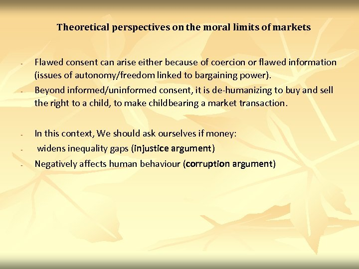 Theoretical perspectives on the moral limits of markets - - Flawed consent can arise