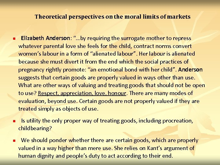 """Theoretical perspectives on the moral limits of markets n n n Elizabeth Anderson: """"…by"""