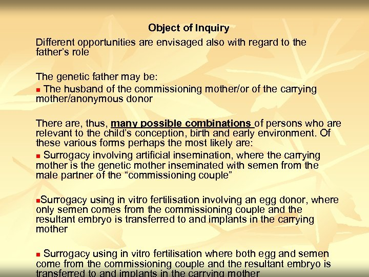 Object of Inquiry Different opportunities are envisaged also with regard to the father's role