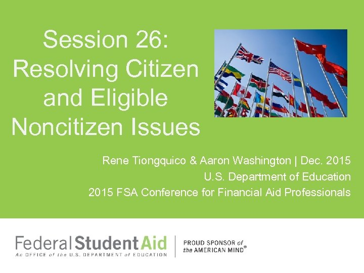 Session 26: Resolving Citizen and Eligible Noncitizen Issues Rene Tiongquico & Aaron Washington |