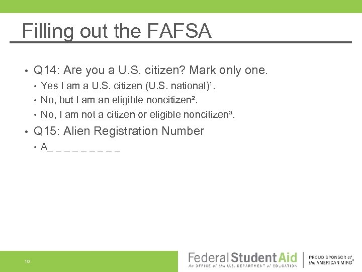 Filling out the FAFSA • Q 14: Are you a U. S. citizen? Mark