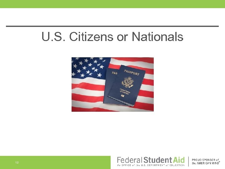 U. S. Citizens or Nationals 12
